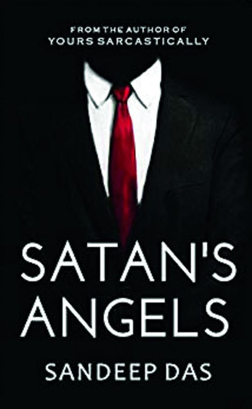 Title: Satan's Angels by Sandeep Das Publisher: Leadstart Pp.302, Rs 299