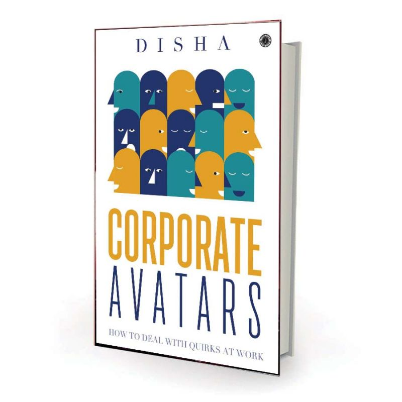 Corporate avatars: By Disha  Jaico Publishing House, Rs 210