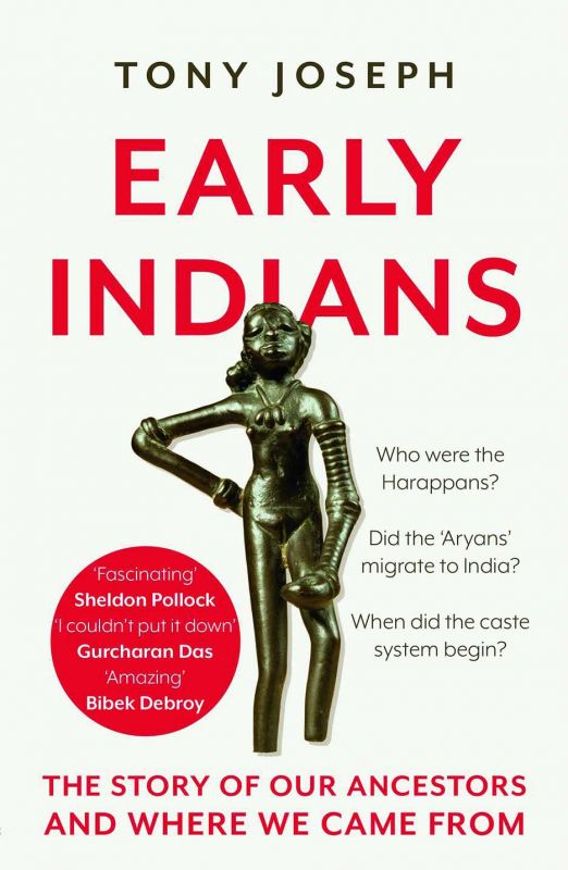 Early Indians by Tony Joseph; Publisher: Juggernaut Pp: 256, Price: Rs 699