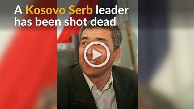 Kosovo Serb leader shot dead in northern town of Mitrovica