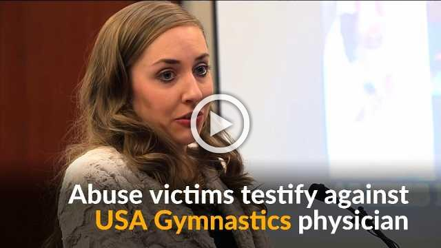 Abuse victims testify against USA Gymnastics doctor