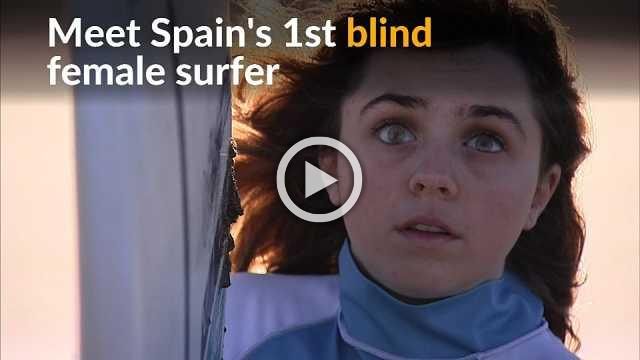 Sea is the limit for Spain's first blind female surfer