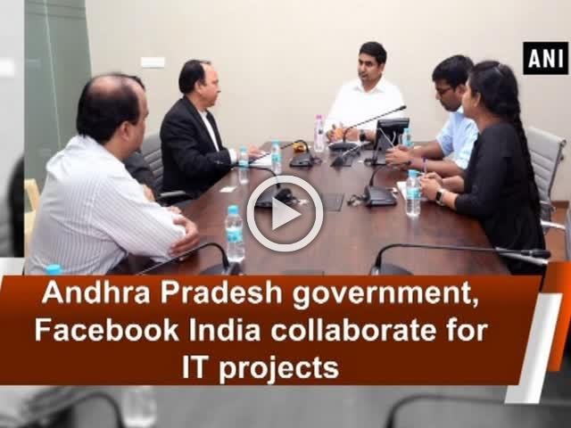 Andhra Pradesh government, Facebook India collaborate for IT projects