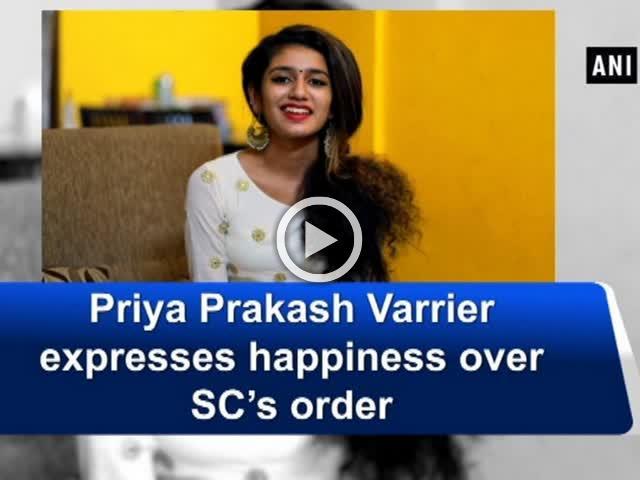 Priya Prakash Varrier expresses happiness over SC's order