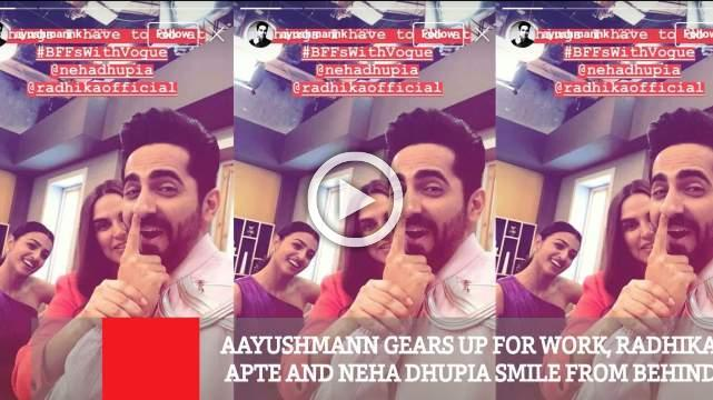Aayushmann Gears Up For Work, Radhika Apte And Neha Dhupia Smile From Behind