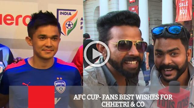 AFC  Cup- Fans Best Wishes For Chhetri & Co