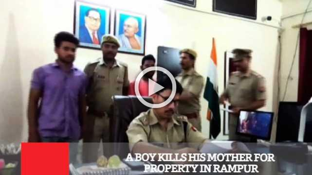 A Boy Kills His Mother For Property In Rampur