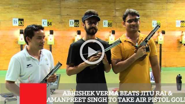 Abhishek Verma Beats Jitu Rai & Amanpreet Singh To Take Air Pistol Gold