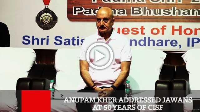 Anupam Kher Addressed Jawans At 50 Years Of CISF