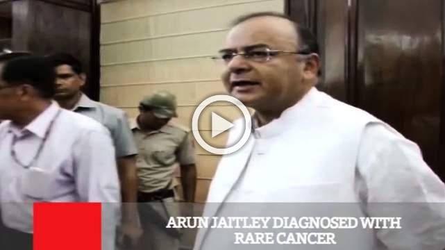 Arun Jaitley Diagnosed With Rare Cancer