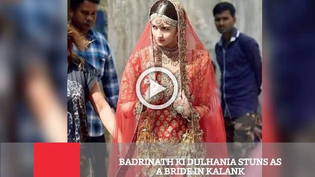 Badrinath Ki Dulhania Stuns As A Bride In Kalank