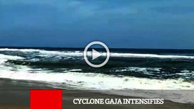 Cyclone Gaja Intensifies