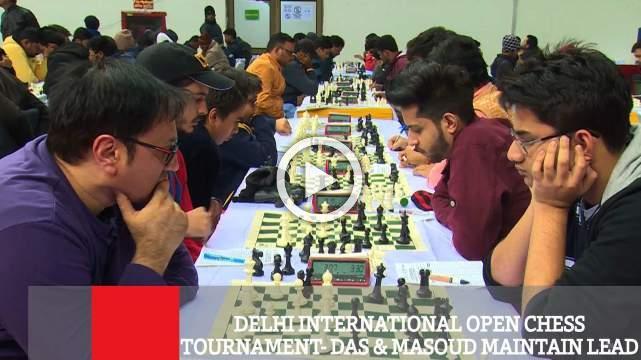 Delhi International Open Chess Tournament- Das & Masoud Maintain Lead