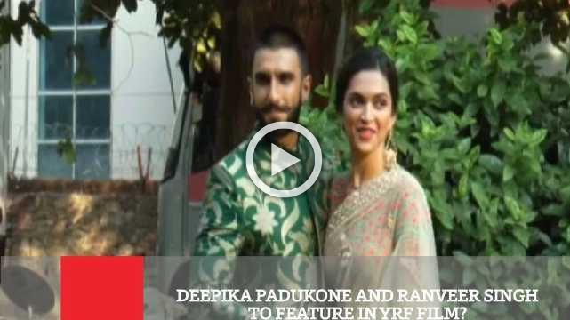 Deepika Padukone And Ranveer Singh To Feature In YRF Film