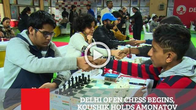Delhi Open Chess Begins, Koushik Holds Amonatov