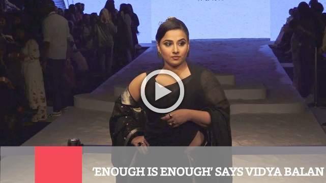 Enough Is Enough' Says Vidya Balan