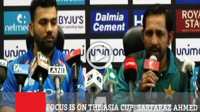 Focus Is On The Asia Cup- Sarfaraz Ahmed