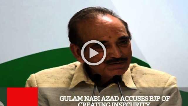 Gulam Nabi Azad Accuses BJP Of Creating Insecurity