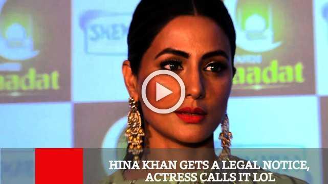 Hina Khan Gets A Legal Notice, Actress Calls It Lol