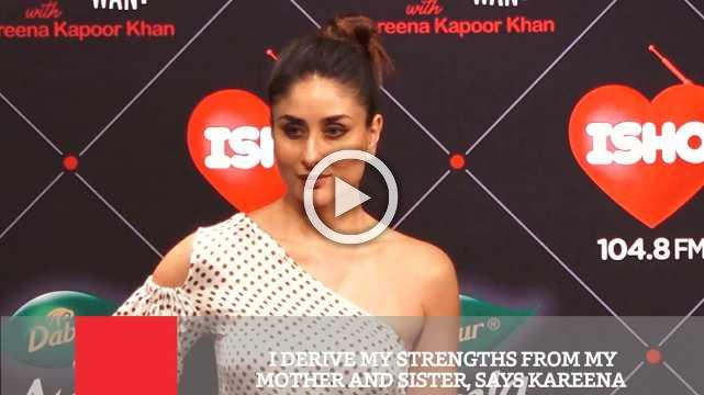 I Derive My Strengths From My Mother And Sister, Says Kareena
