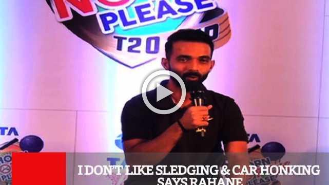 I Don't Like Sledging & Car Honking Says Rahane