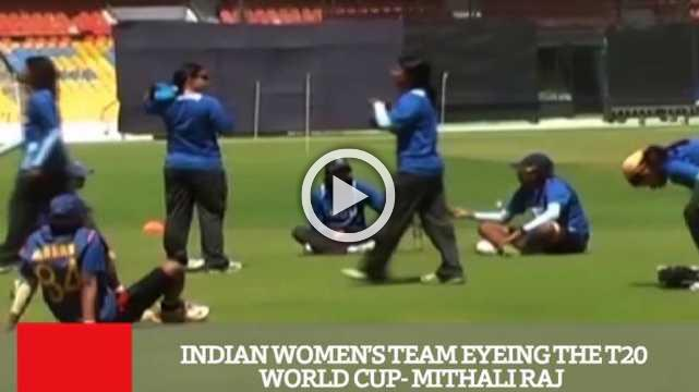 Indian Women's Team Eyeing The T20 World Cup- Mithali Raj