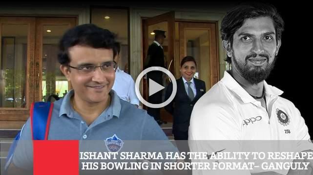 GANGULY & PONTING BACK ISHANT SHARMA'S LIMITED OVERS ABILITIES
