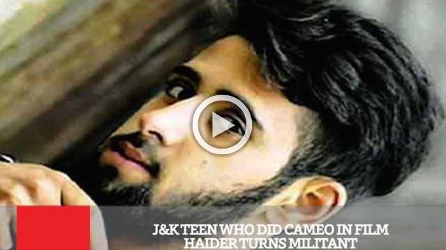 J&K Teen Who Did Cameo In Film Haider Turns Militant