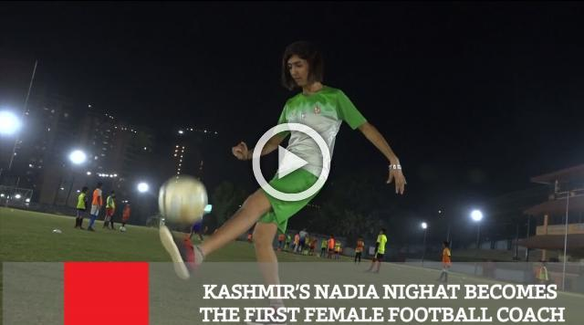 Kashmir's Nadia Nighat Becomes The First Female Football Coach
