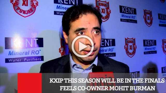 KXIP This Season Will Be In The Finals  Feels Co-Owner Mohit Burman