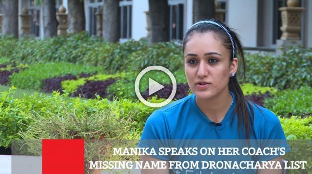 Manika Speaks On Her Coach's Missing Name From Dronacharya List
