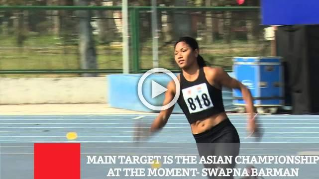 Main Target Is The Asian Championship At The Moment- Swapna Barman