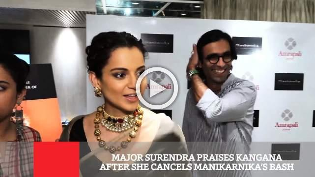 Major Surendra Praises Kangana After She Cancels Manikarnika's Bash