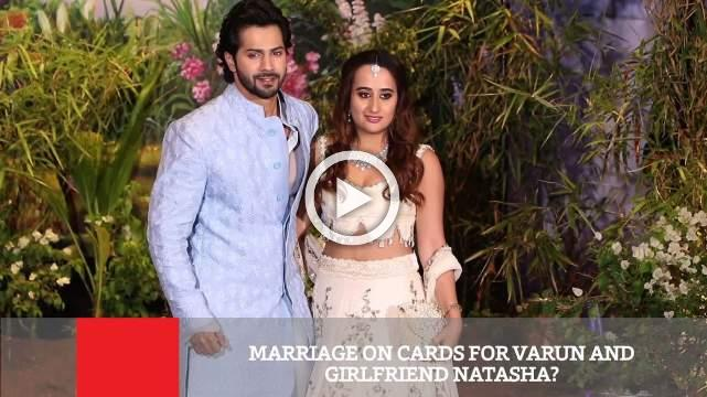 Marriage On Cards For Varun And Girlfriend Natasha ?