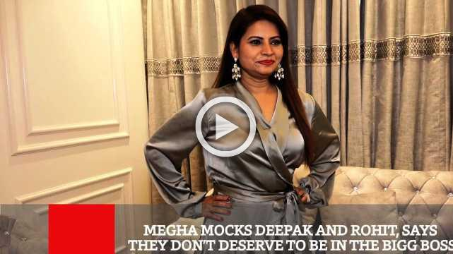 Megha Mocks Deepak And Rohit, Says They Don't Deserve To Be In The Bigg Boss