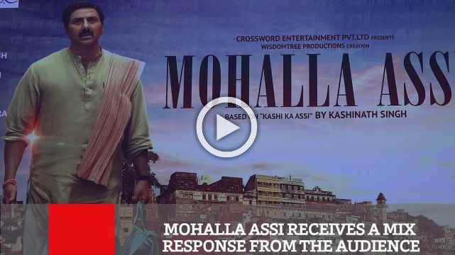 Mohalla Assi Receives A Mix Response From The Audience