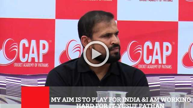 My Aim Is To Play For India &I Am Working Hard For It- Yusuf Pathan