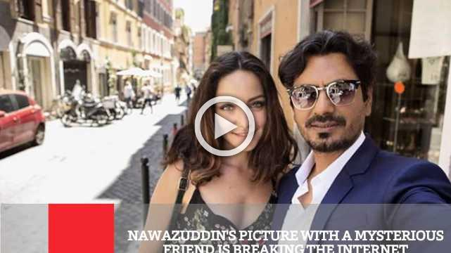 Nawazuddin's Picture With A Mysterious Friend Is Breaking The Internet