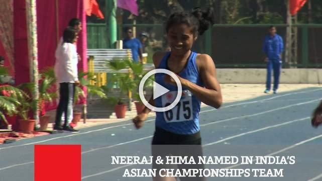 Neeraj & Hima Named In India's Asian Championships Team