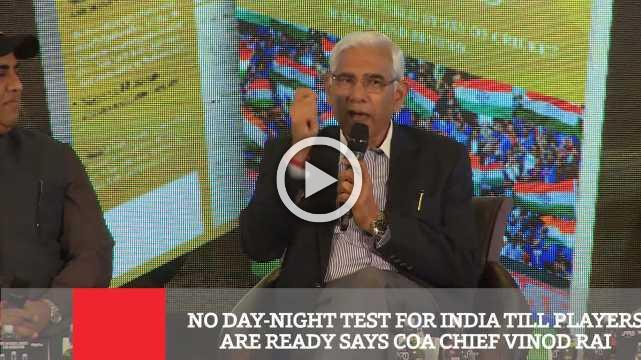 No Day-Night Test For India Till Players Are Ready Says Coa Chief Vinod Rai