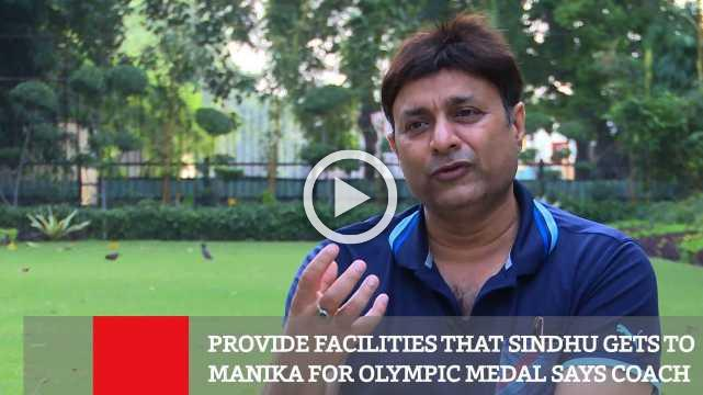 Provide Facilities That Sindhu Gets To Manika For Olympic Medal Says Coach