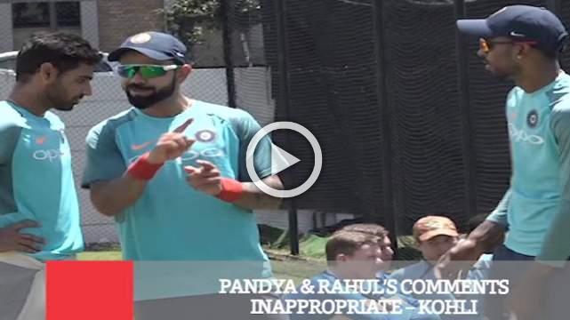 Pandya & Rahul's Comments Inappropriate – Kohli