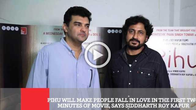 Pihu Will Make People Fall In Love In The First Two Minutes Of Movie, Says Siddharth Roy Kapur