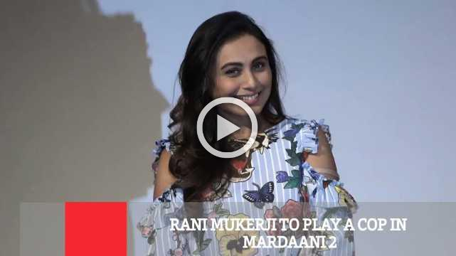 Rani Mukerji To Play A Cop In Mardaani 2