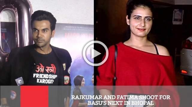 Rajkumar And Fatima Shoot For Basu's Next In Bhopal