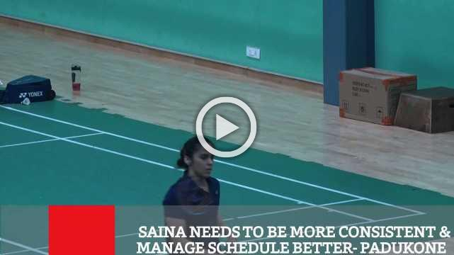 Saina Needs To Be More Consistent & Manage Schedule Better- Padukone