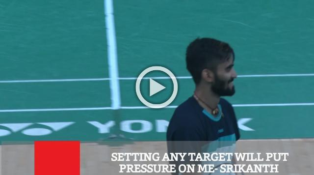 Setting Any Target Will Put Pressure On Me- Srikanth