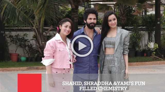 Shahid, Shraddha &Yami's Fun Filled Chemistry