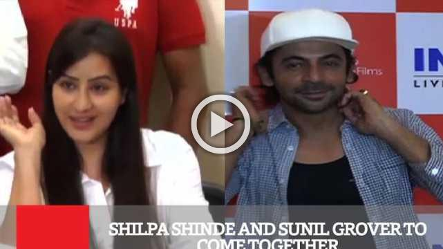 Shilpa Shinde And Sunil Grover To Come Together