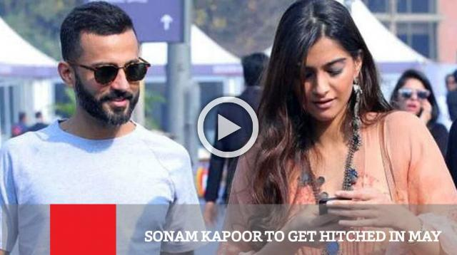Sonam Kapoor To Get Hitched In May